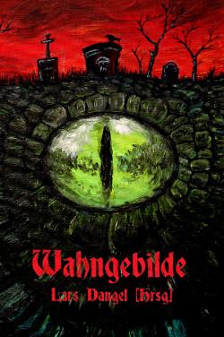Edition CL: Wahngebilde (Hrsg. Lars Dangel), deutsche Phantastik des 19. Jahrhunderts