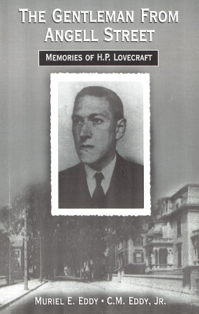 Muriel E. Eddy, C. M. Eddy, jr.: The Gentleman from Angell Street. Memories of H. P. Lovecraft. Fenham Publishing 2001