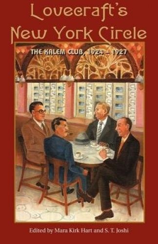 Hart, Mara Kirk u. Joshi, S. T. (Hrsg.): Lovecraft's New Yorc Circle. The Kalem Club 1924 – 1927. Hippocampus Press. New York 2006
