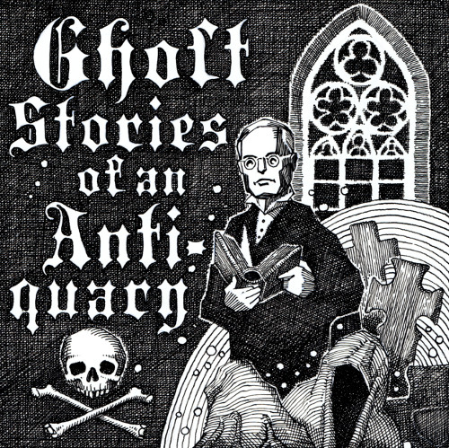 M. R. James: Ghost Stories of an Antiquary